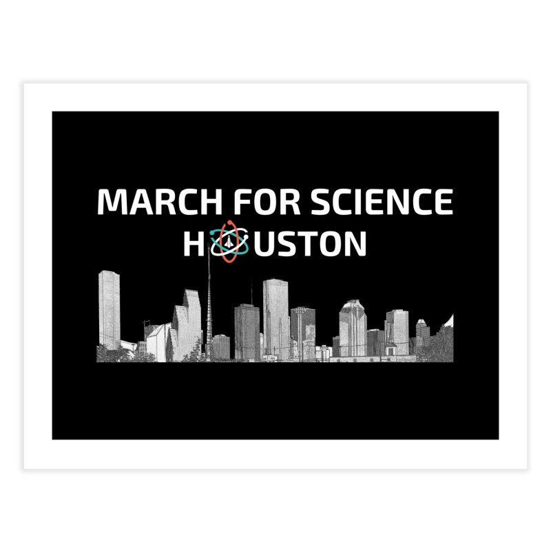 Houston Skyline - MFSH Home Fine Art Print by March for Science Houston