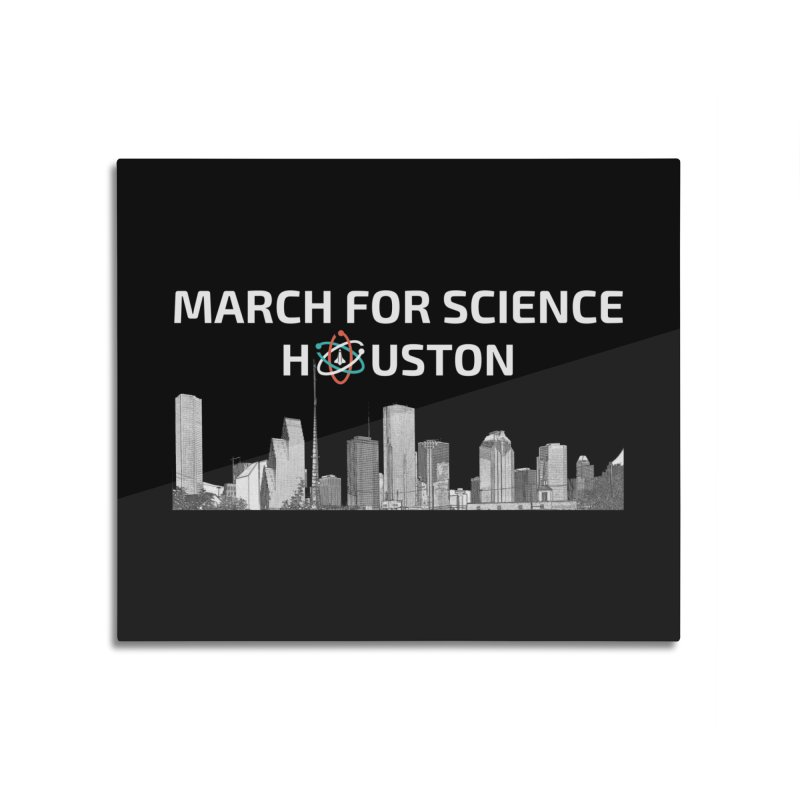Houston Skyline - MFSH Home Mounted Aluminum Print by March for Science Houston