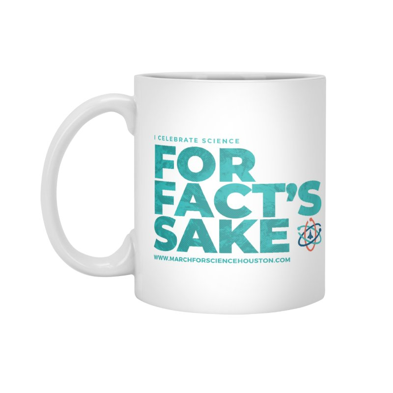I Celebrate Science For Fact's Sake Accessories Mug by March for Science Houston