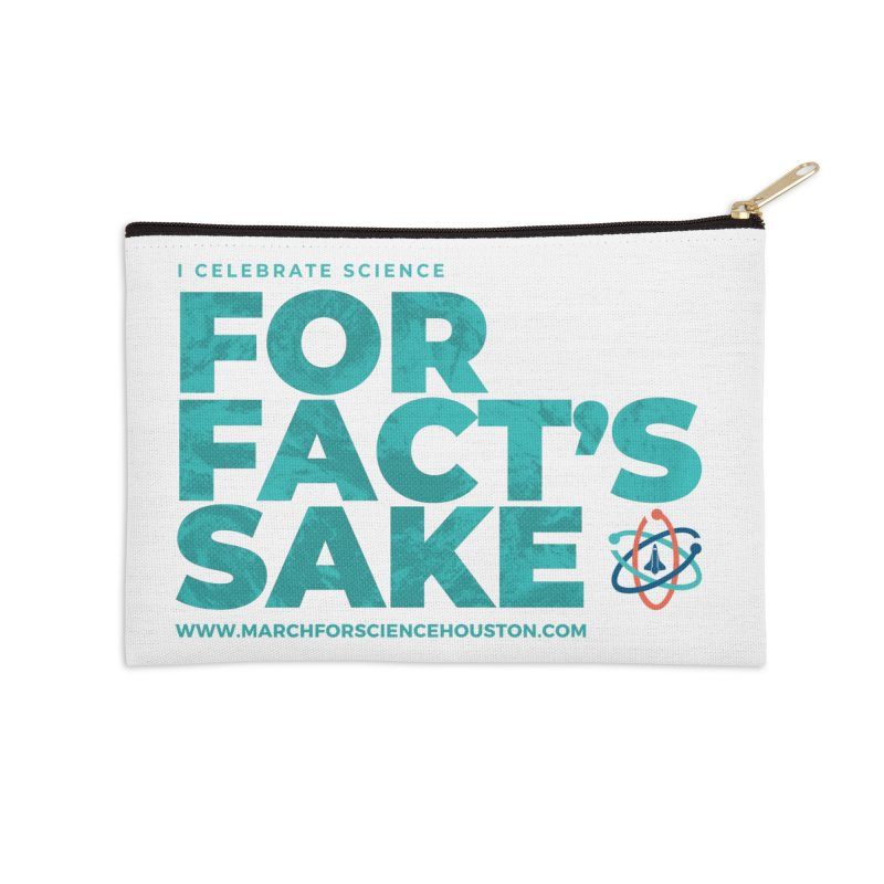 I Celebrate Science For Fact's Sake Accessories Zip Pouch by March for Science Houston