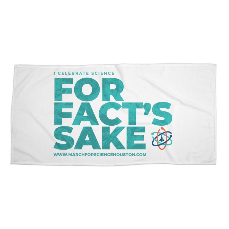 I Celebrate Science For Fact's Sake Accessories Beach Towel by March for Science Houston