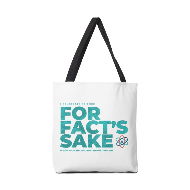 I Celebrate Science For Fact's Sake Accessories Tote Bag Bag by March for Science Houston