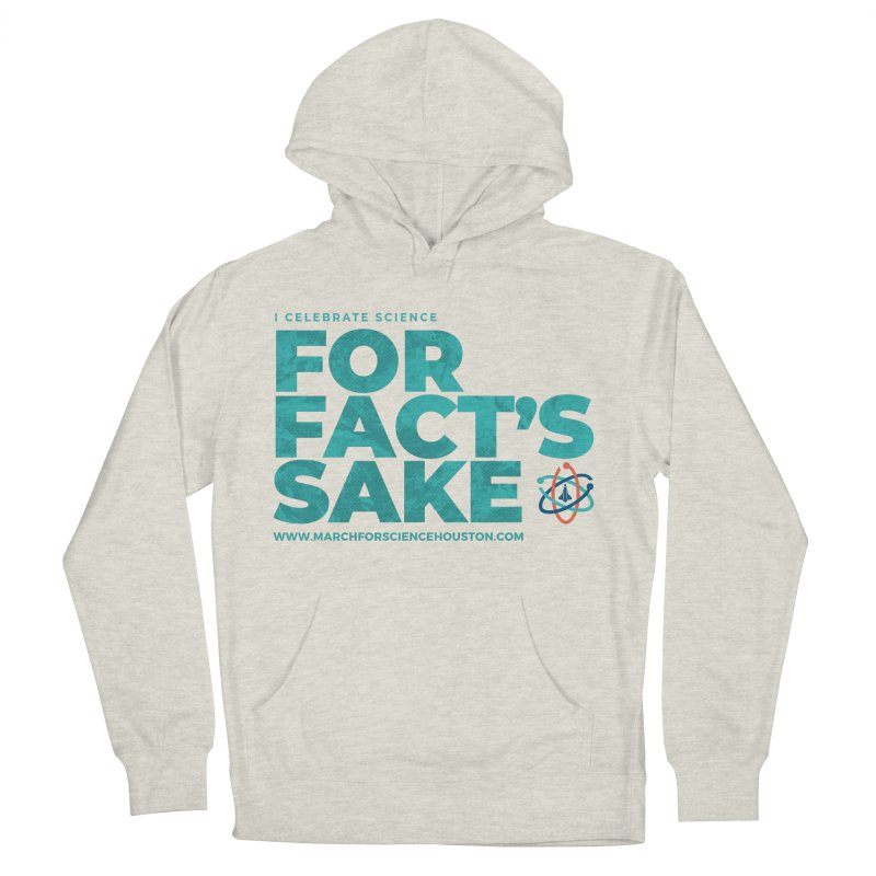 I Celebrate Science For Fact's Sake Women's French Terry Pullover Hoody by March for Science Houston