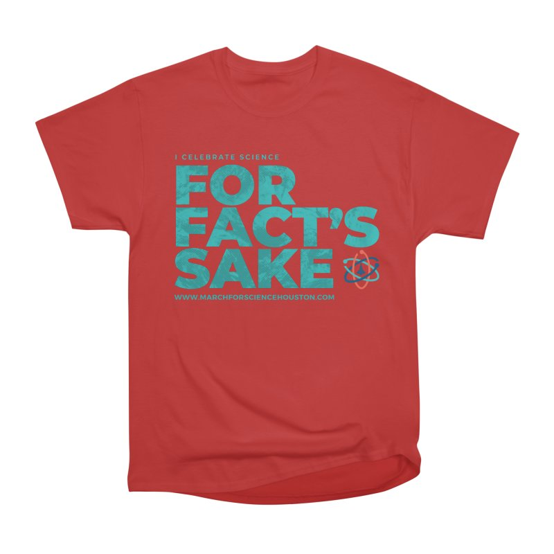 I Celebrate Science For Fact's Sake Men's Heavyweight T-Shirt by March for Science Houston