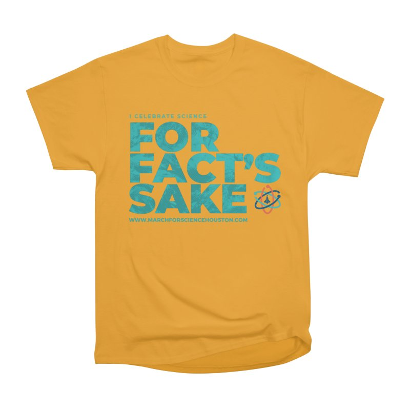 I Celebrate Science For Fact's Sake Women's Heavyweight Unisex T-Shirt by March for Science Houston