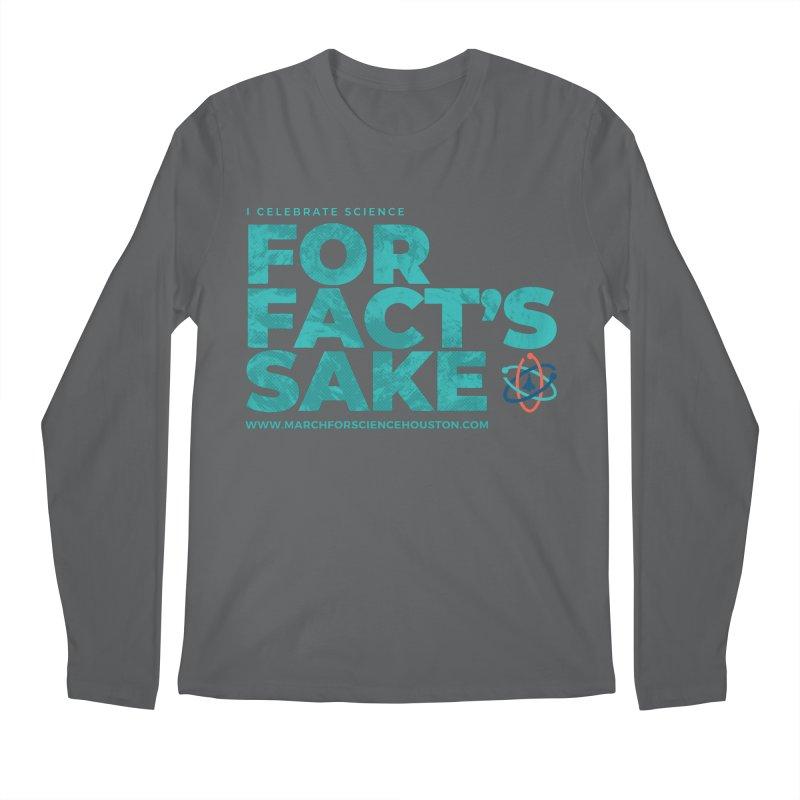 I Celebrate Science For Fact's Sake Men's Regular Longsleeve T-Shirt by March for Science Houston