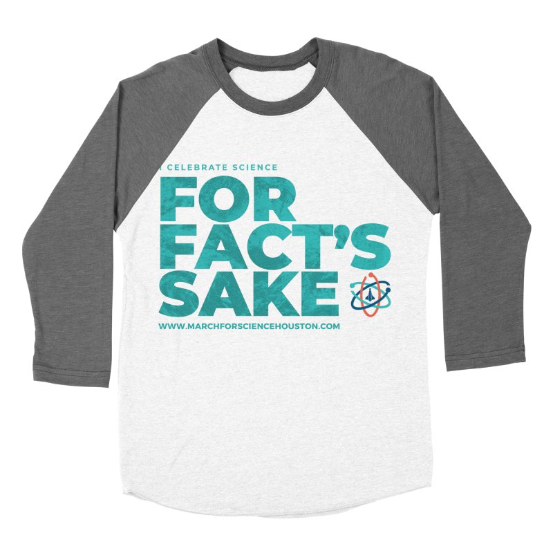 I Celebrate Science For Fact's Sake Men's Baseball Triblend Longsleeve T-Shirt by March for Science Houston