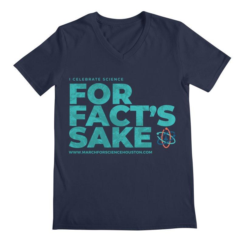 I Celebrate Science For Fact's Sake Men's Regular V-Neck by March for Science Houston