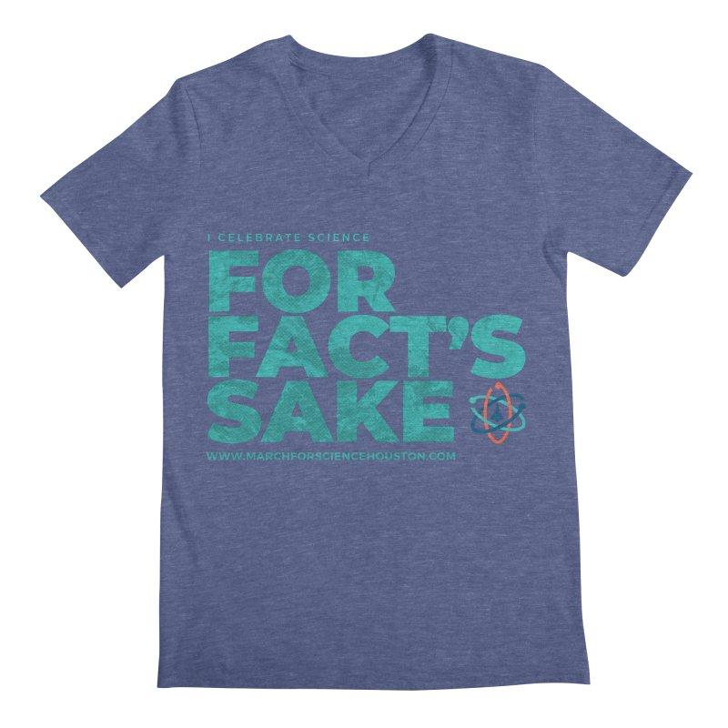 I Celebrate Science For Fact's Sake Men's V-Neck by March for Science Houston