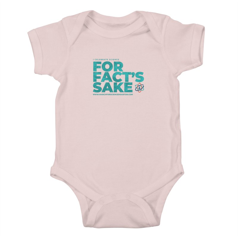 I Celebrate Science For Fact's Sake Kids Baby Bodysuit by March for Science Houston