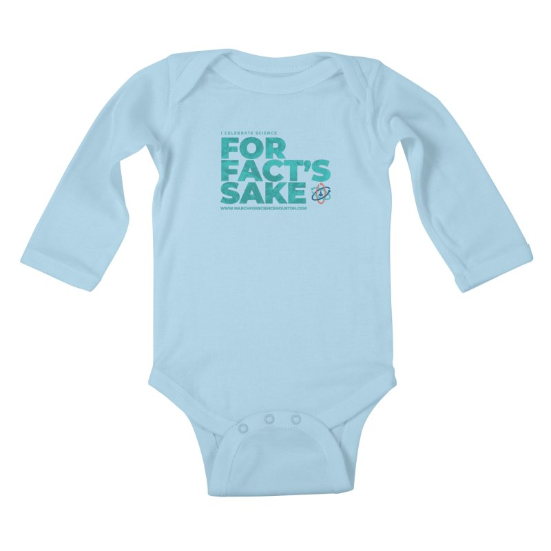 I Celebrate Science For Fact's Sake Kids Baby Longsleeve Bodysuit by March for Science Houston