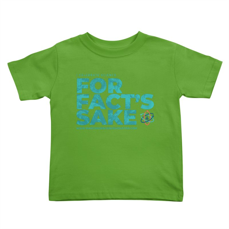 I Celebrate Science For Fact's Sake Kids Toddler T-Shirt by March for Science Houston