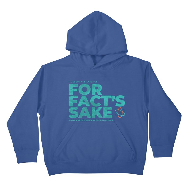 I Celebrate Science For Fact's Sake Kids Pullover Hoody by March for Science Houston