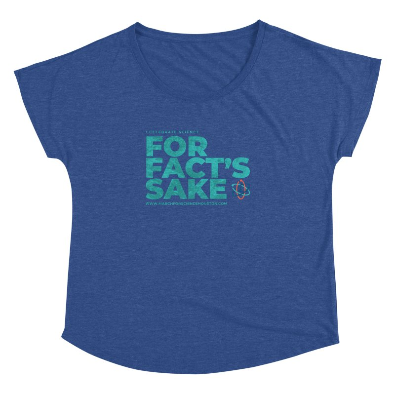 I Celebrate Science For Fact's Sake Women's Dolman Scoop Neck by March for Science Houston
