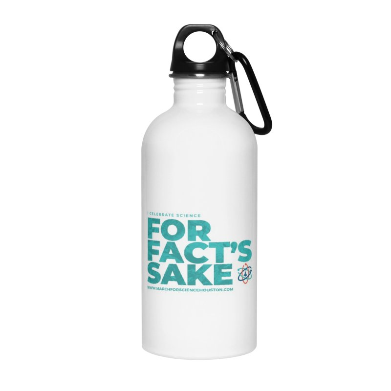 I Celebrate Science For Fact's Sake Accessories Water Bottle by March for Science Houston
