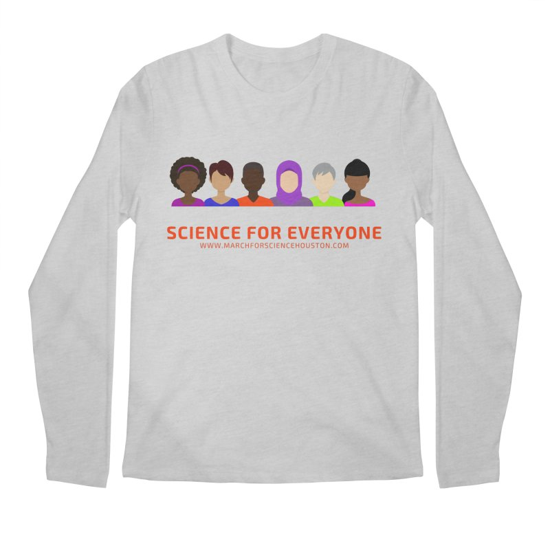 Science for Everyone Men's Longsleeve T-Shirt by March for Science Houston