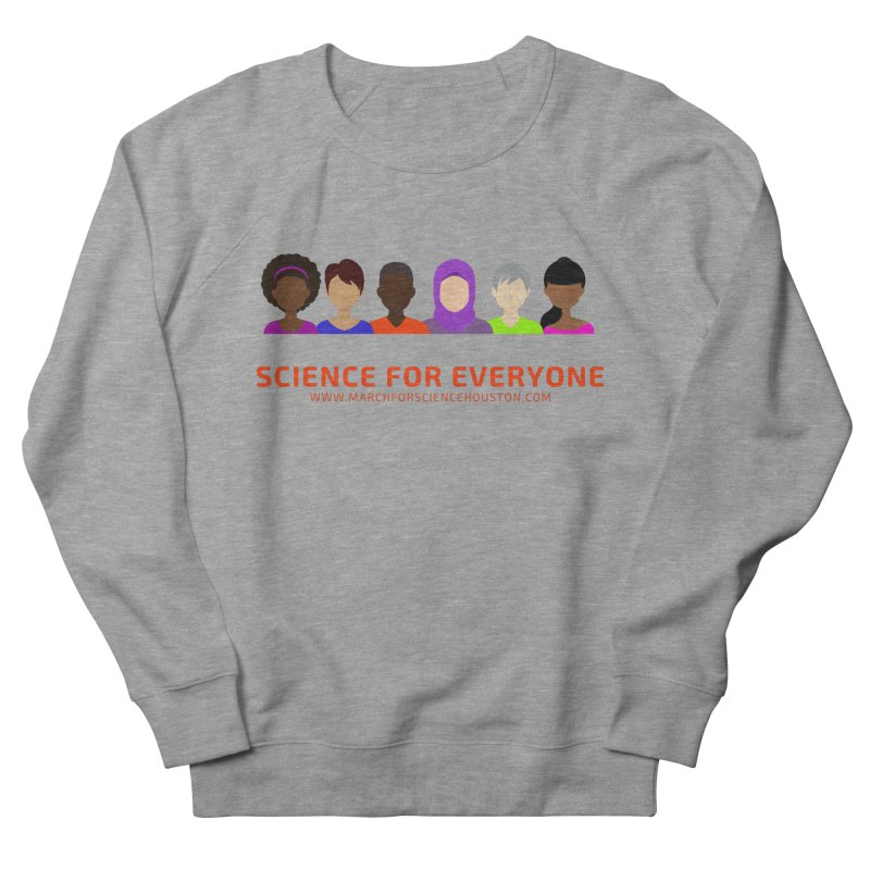 Science for Everyone Men's Sweatshirt by March for Science Houston