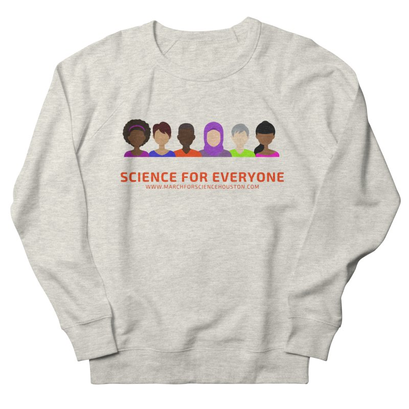 Science for Everyone Men's French Terry Sweatshirt by March for Science Houston