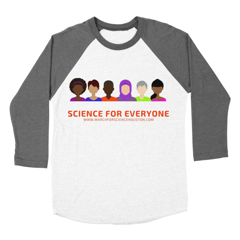Science for Everyone Women's Baseball Triblend T-Shirt by March for Science Houston