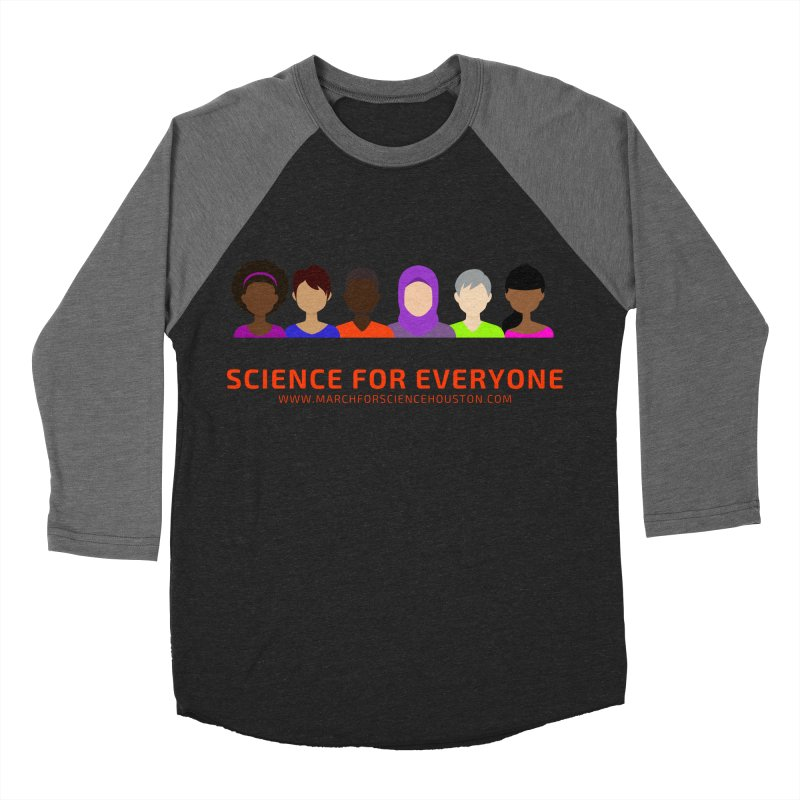 Science for Everyone Women's Baseball Triblend Longsleeve T-Shirt by March for Science Houston