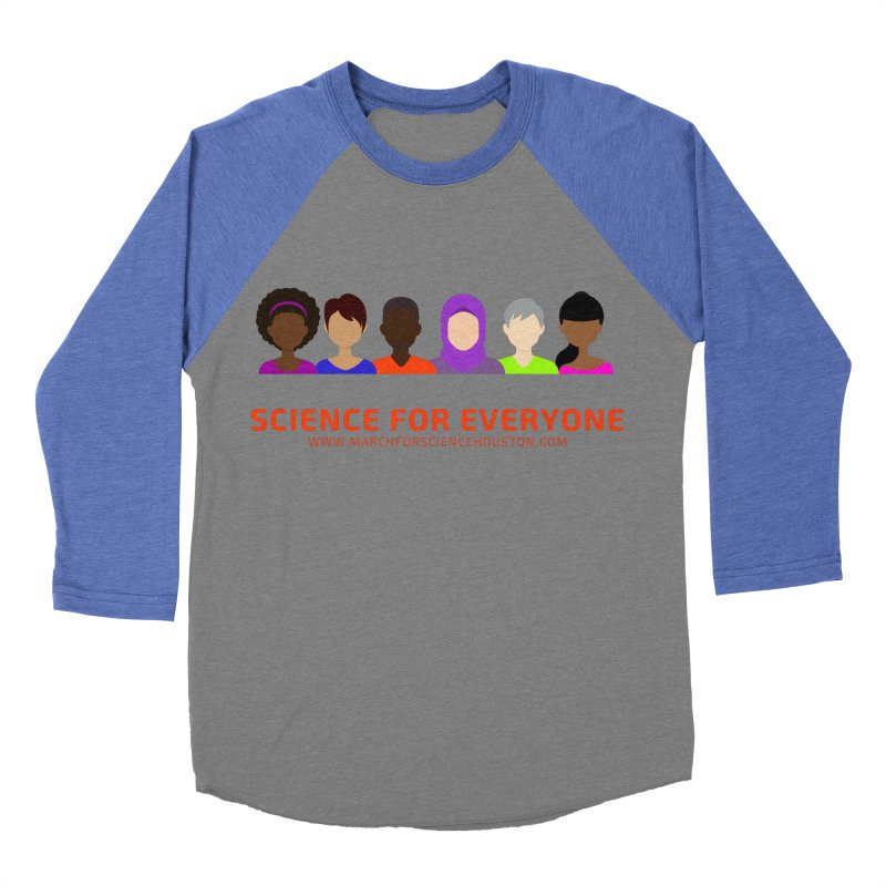 Science for Everyone Men's Baseball Triblend Longsleeve T-Shirt by March for Science Houston