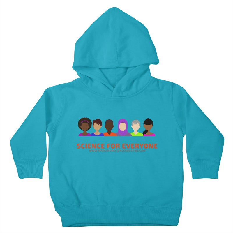 Science for Everyone Kids Toddler Pullover Hoody by March for Science Houston