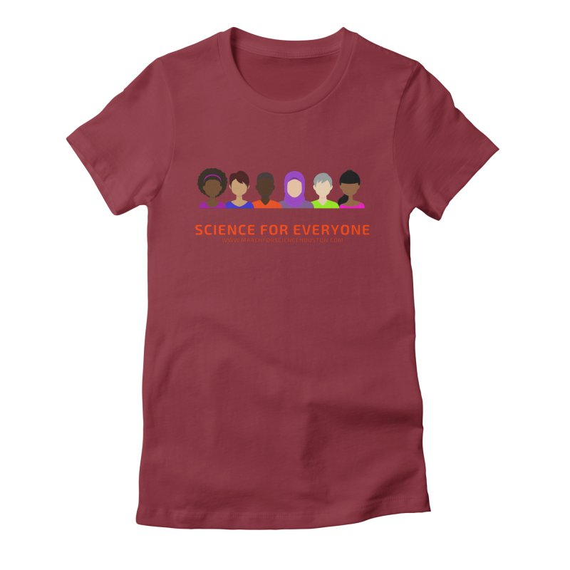 Science for Everyone Women's Fitted T-Shirt by March for Science Houston