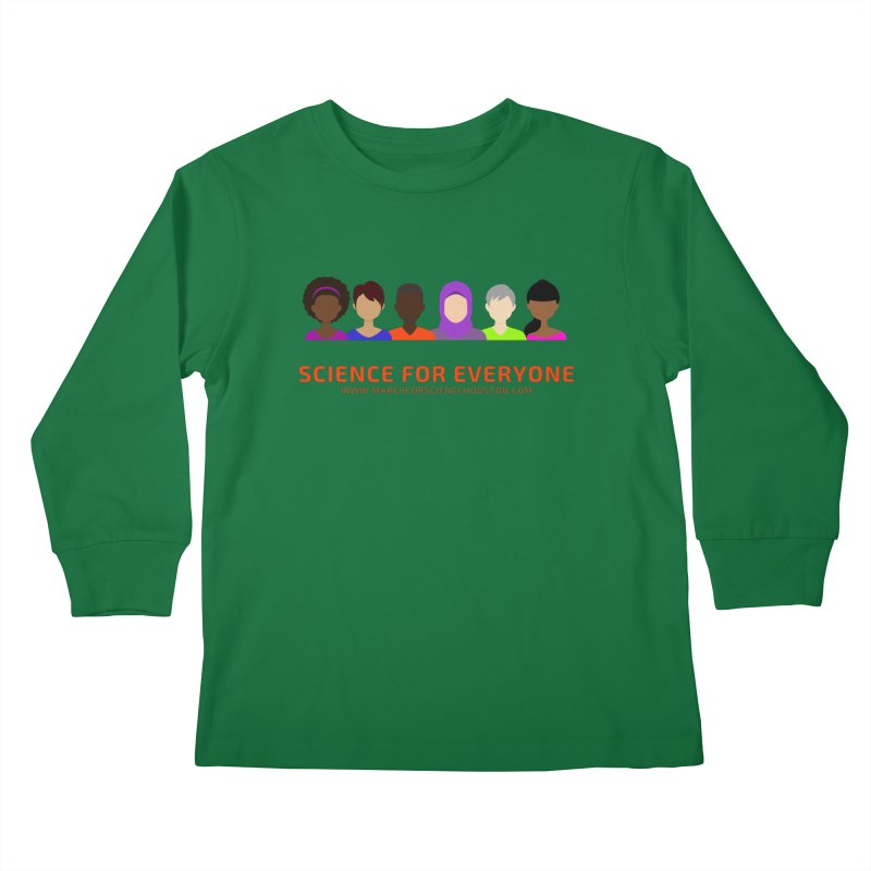 Science for Everyone Kids Longsleeve T-Shirt by March for Science Houston