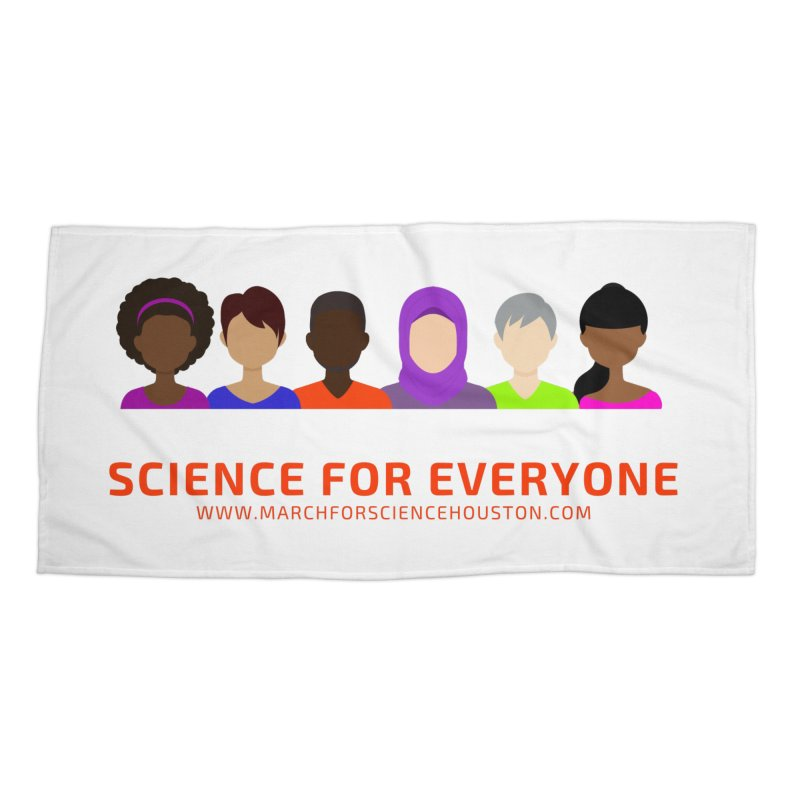 Science for Everyone Accessories Beach Towel by March for Science Houston