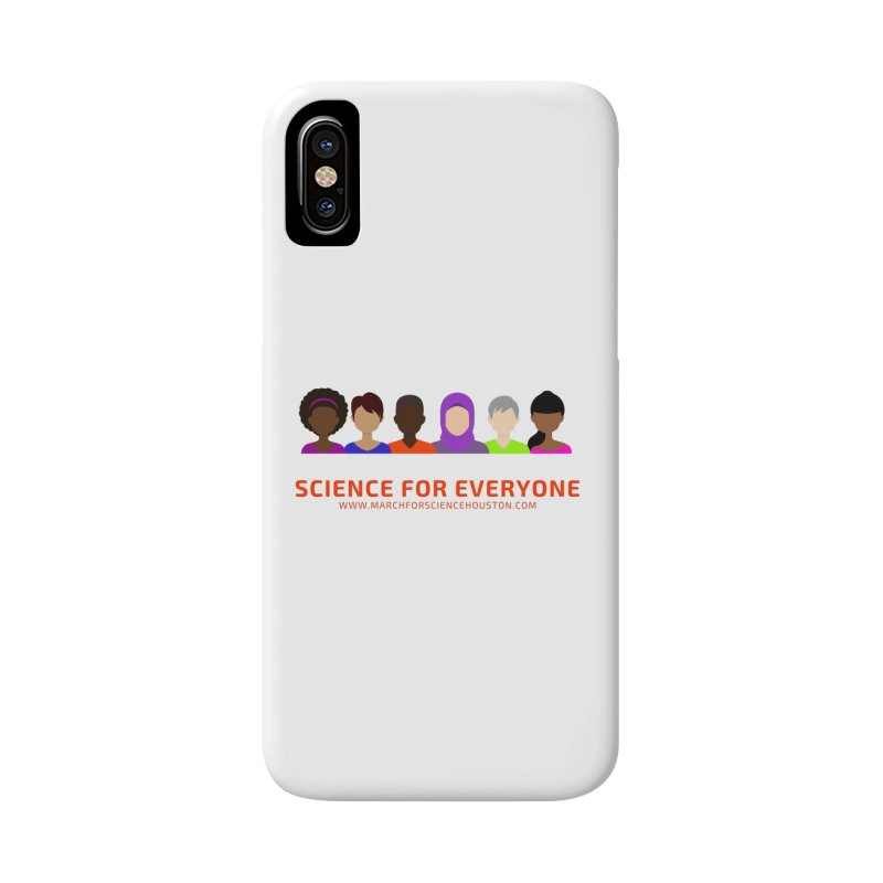 Science for Everyone Accessories Phone Case by March for Science Houston