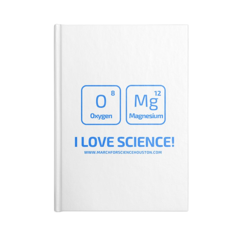 O Mg I love science! Accessories Blank Journal Notebook by March for Science Houston