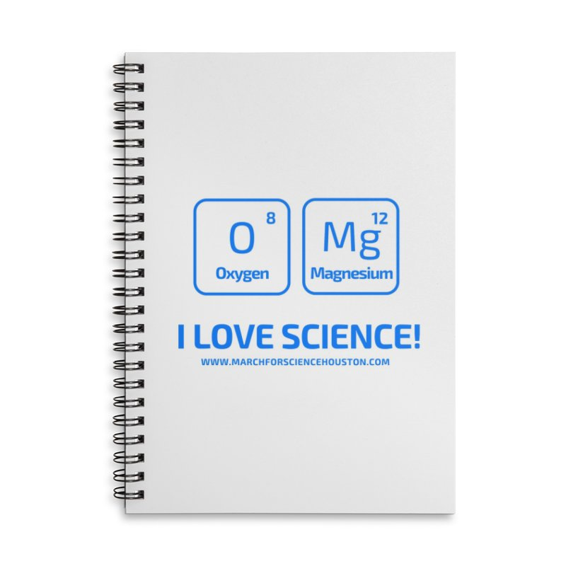 O Mg I love science! Accessories Lined Spiral Notebook by March for Science Houston