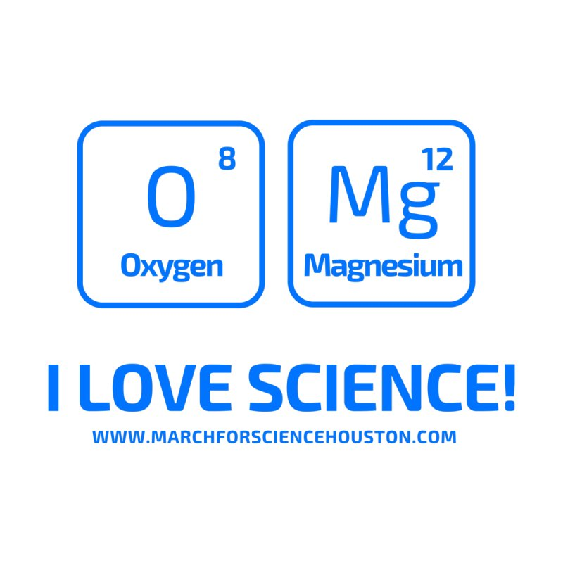 O Mg I love science! Kids Baby T-Shirt by March for Science Houston