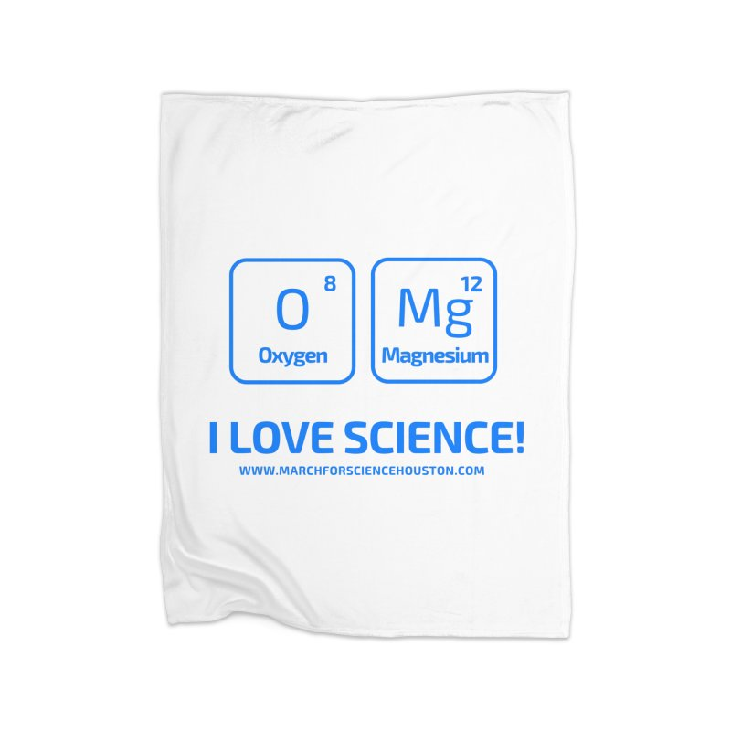 O Mg I love science! Home Blanket by March for Science Houston