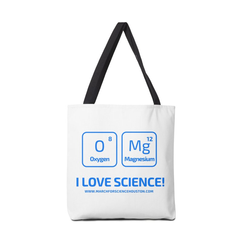 O Mg I love science! Accessories Bag by March for Science Houston