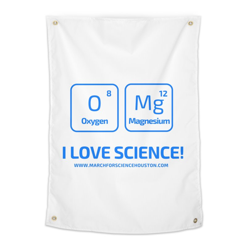O Mg I love science! Home Tapestry by March for Science Houston