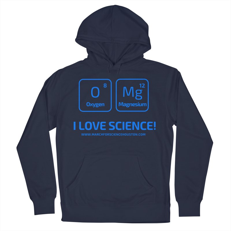 O Mg I love science! Women's French Terry Pullover Hoody by March for Science Houston