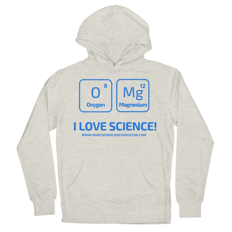 O Mg I love science! Men's Pullover Hoody by March for Science Houston