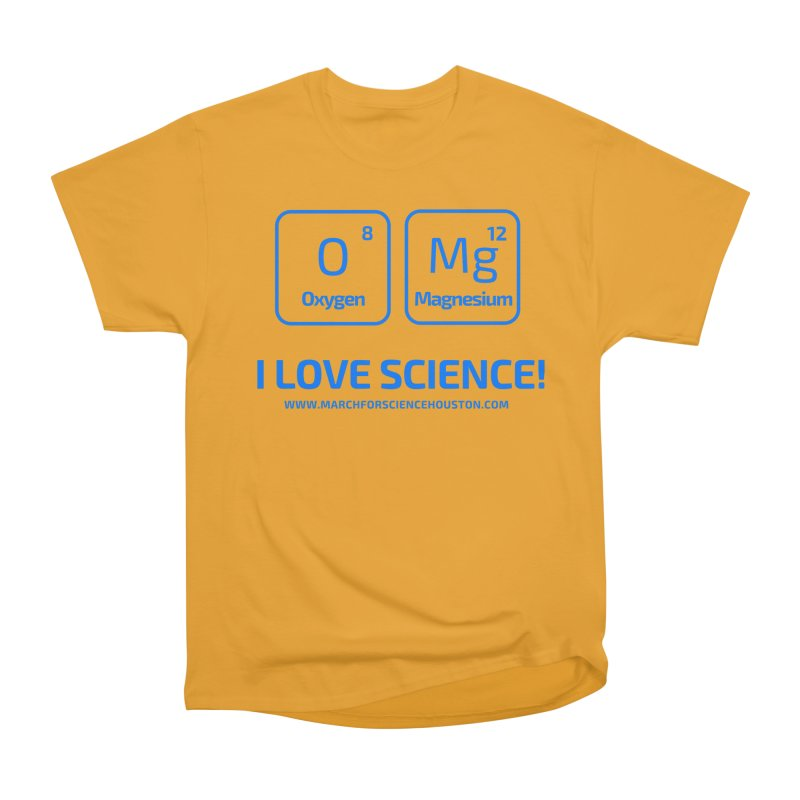 O Mg I love science! Women's Heavyweight Unisex T-Shirt by March for Science Houston