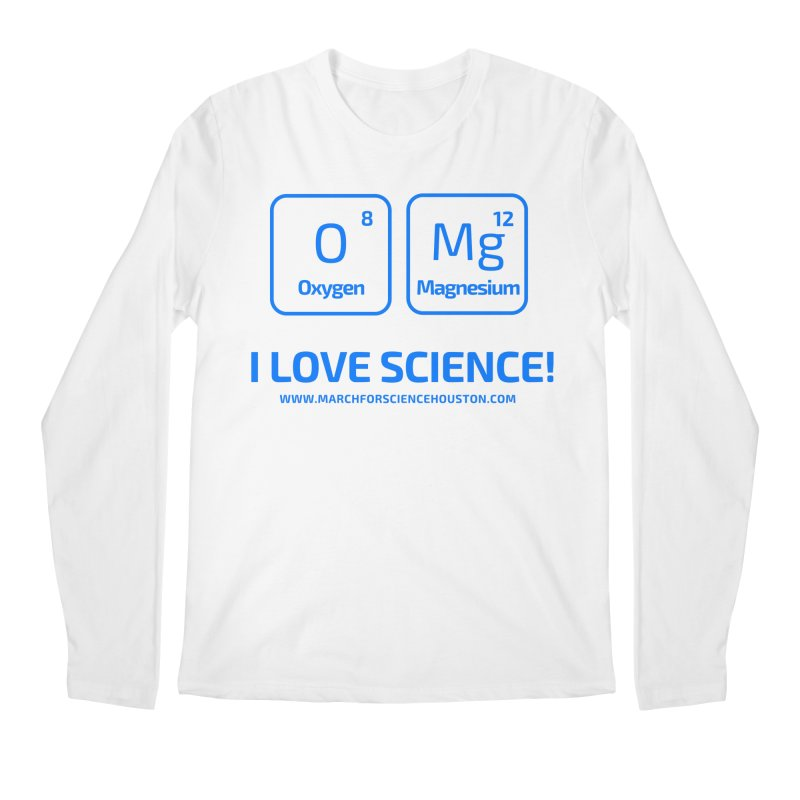 O Mg I love science! Men's Regular Longsleeve T-Shirt by March for Science Houston