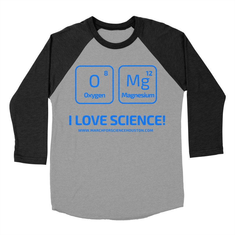 O Mg I love science! Women's Baseball Triblend Longsleeve T-Shirt by March for Science Houston