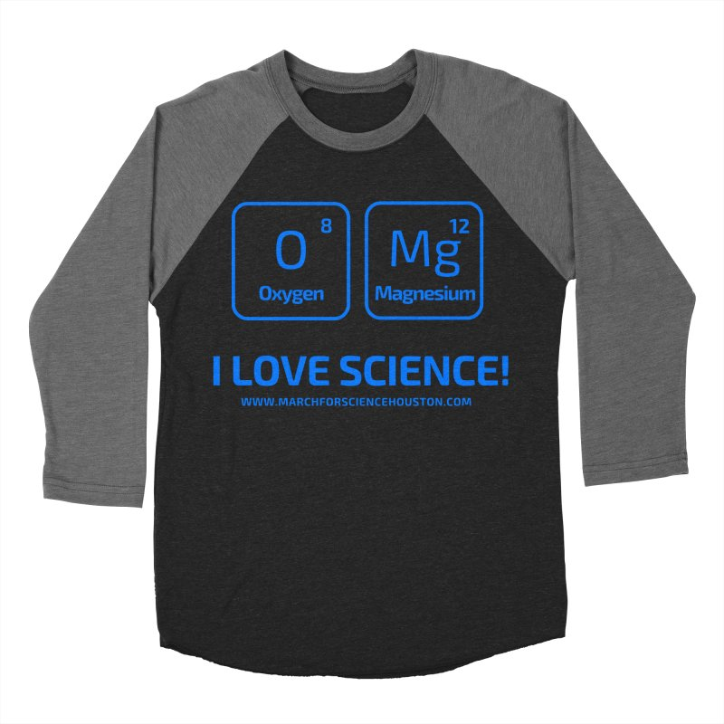O Mg I love science! Men's Baseball Triblend T-Shirt by March for Science Houston