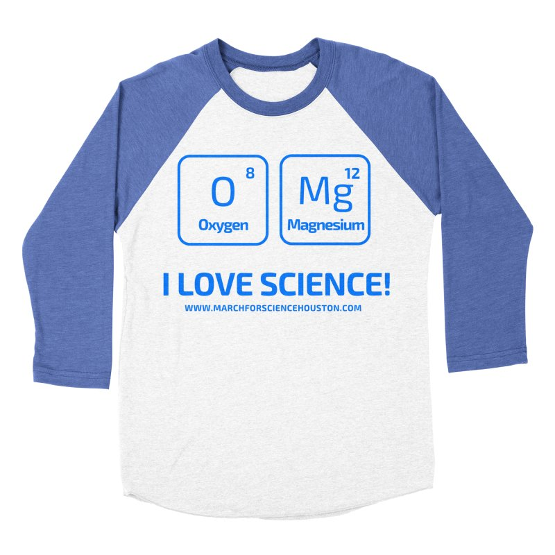 O Mg I love science! Men's Baseball Triblend Longsleeve T-Shirt by March for Science Houston