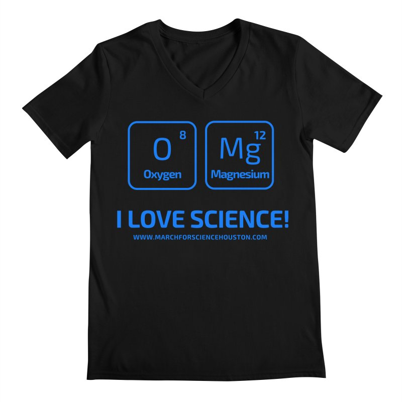 O Mg I love science! Men's Regular V-Neck by March for Science Houston
