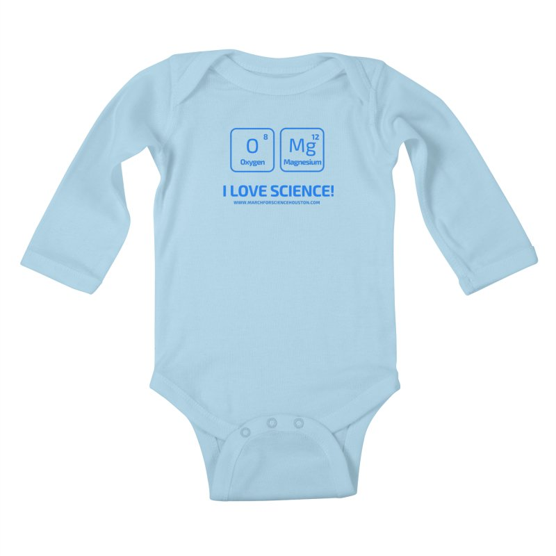 O Mg I love science! Kids Baby Longsleeve Bodysuit by March for Science Houston