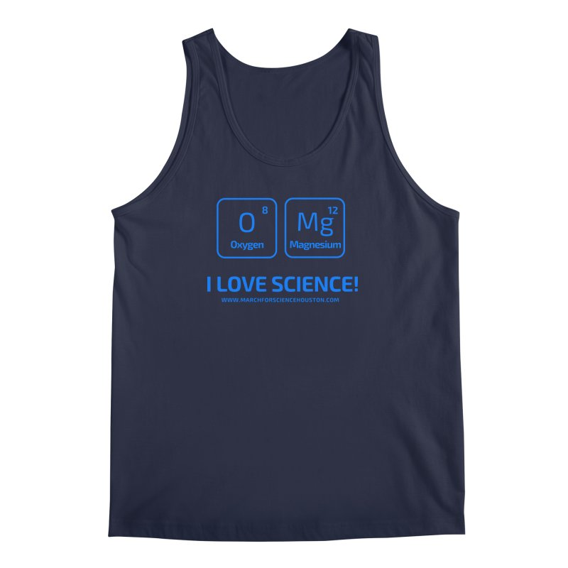 O Mg I love science! Men's Regular Tank by March for Science Houston