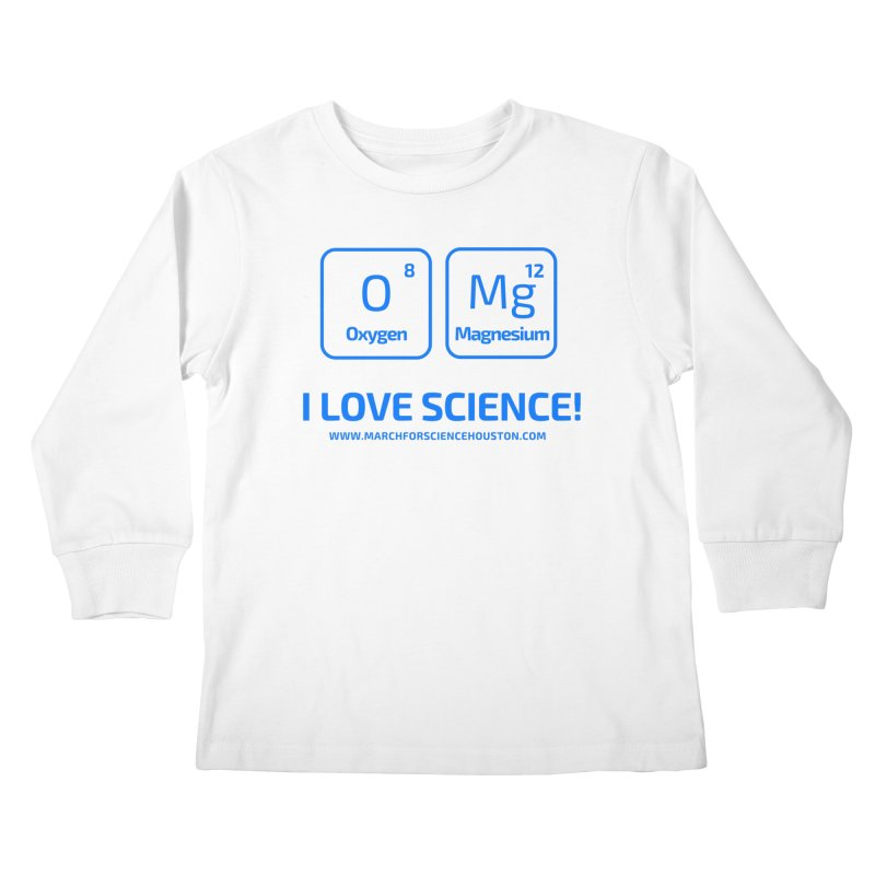 O Mg I love science! Kids Longsleeve T-Shirt by March for Science Houston