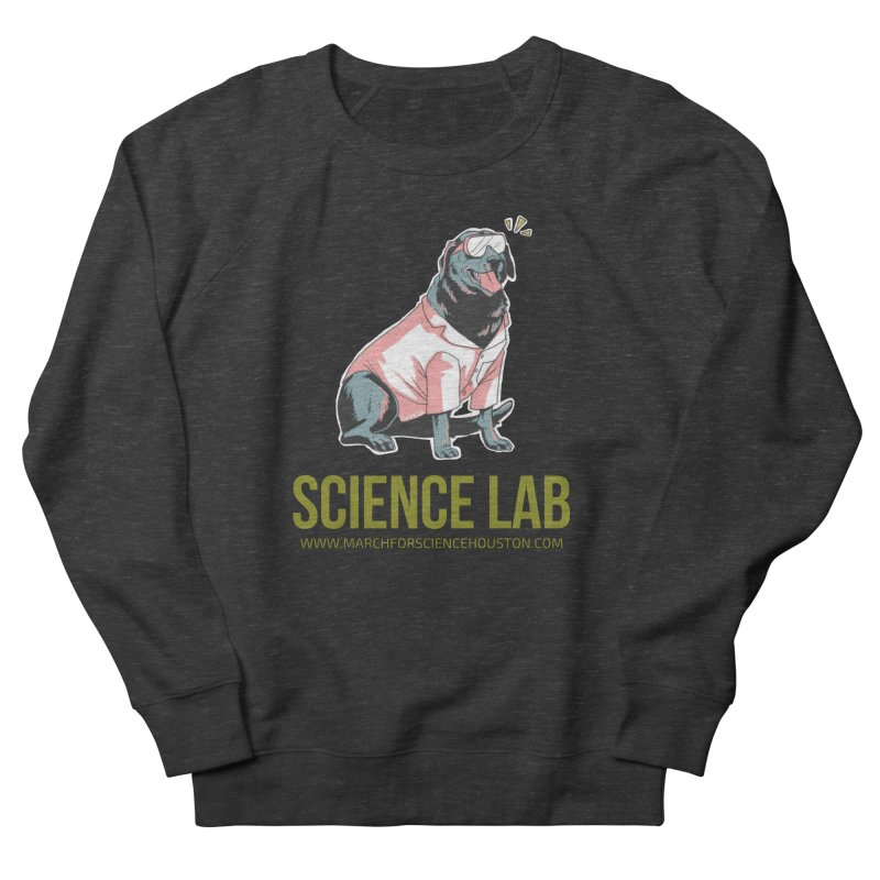 Science Lab Women's Sweatshirt by March for Science Houston