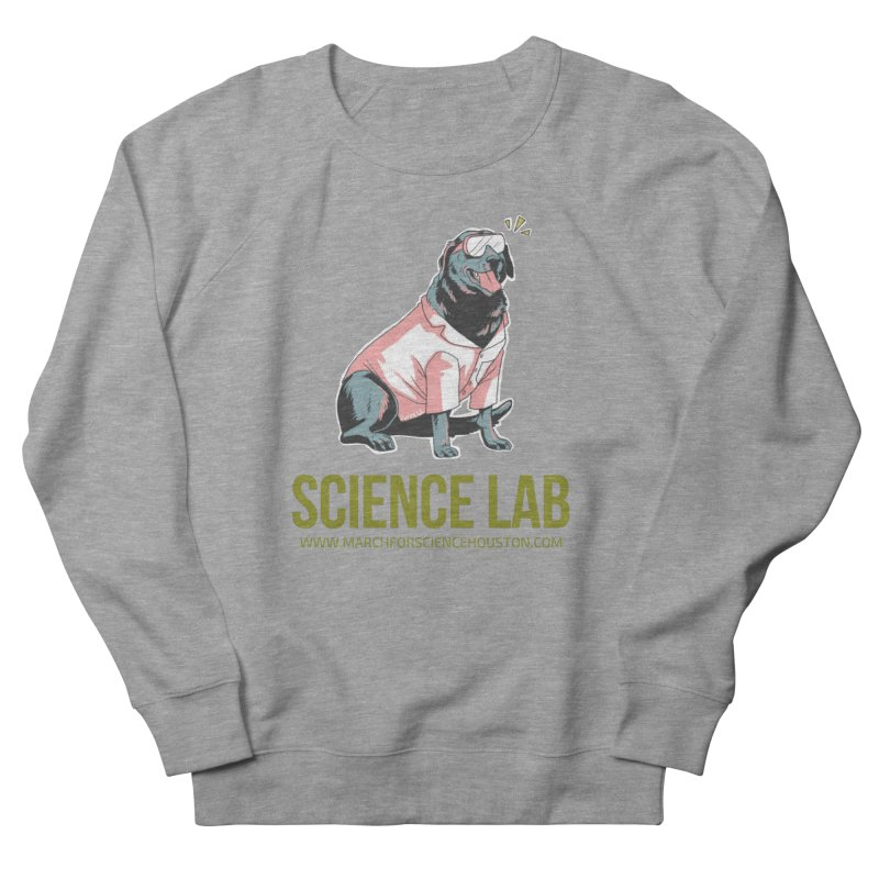 Science Lab Women's French Terry Sweatshirt by March for Science Houston