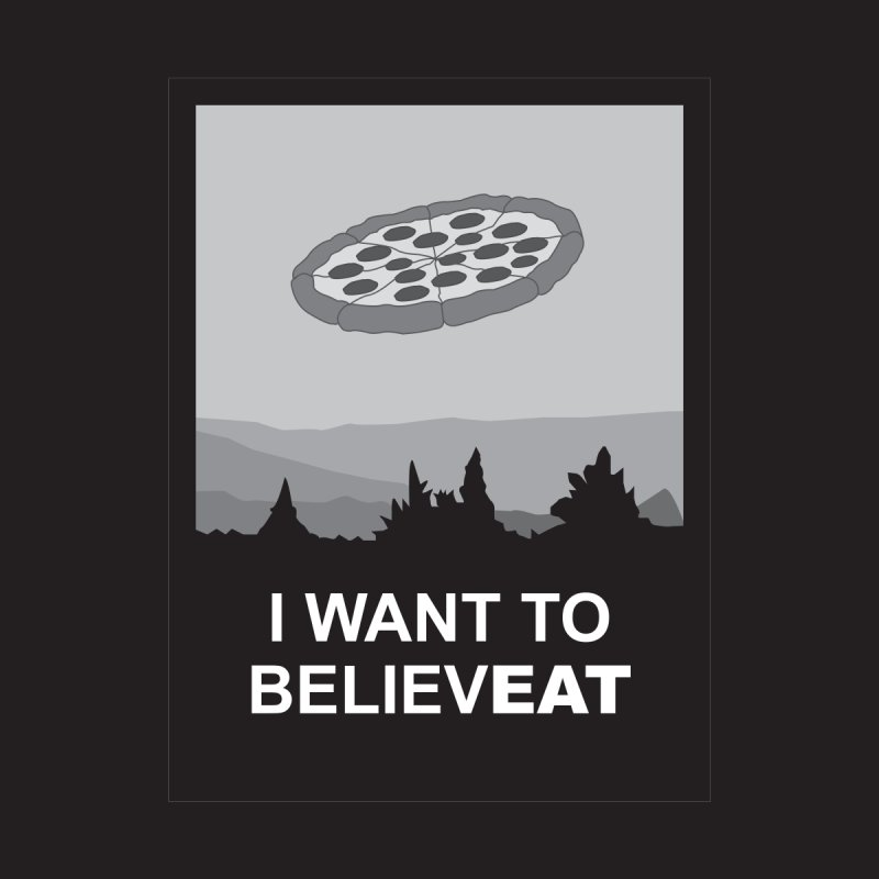 I want to believeat - pizza by mhacksi's Artist Shop